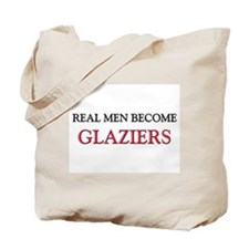 Real Men Become Glaziers Tote Bag