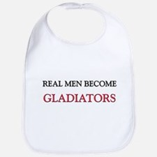 Real Men Become Gladiators Bib