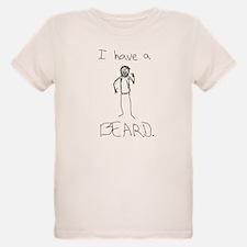 I Have A BEARD T-Shirt