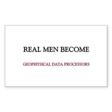 Real Men Become Geophysical Data Processors Sticke