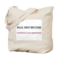 Real Men Become Geophysical Data Processors Tote B