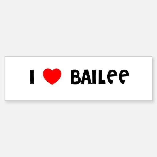 I LOVE BAILEE Bumper Car Car Sticker