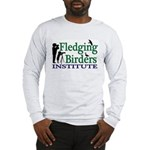 Fledging BIrders Long Sleeve T-Shirt