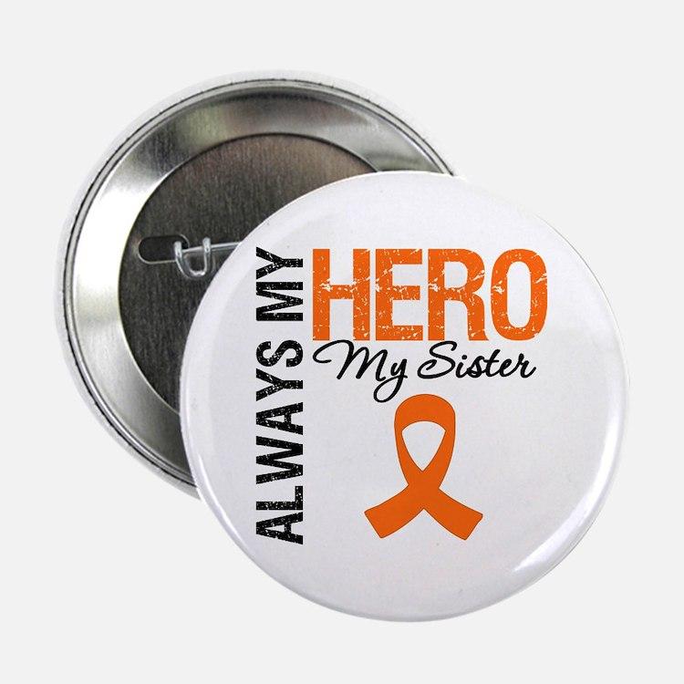 """Leukemia Hero Sister 2.25"""" Button"""