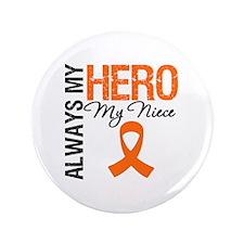 """Leukemia Hero Niece 3.5"""" Button"""