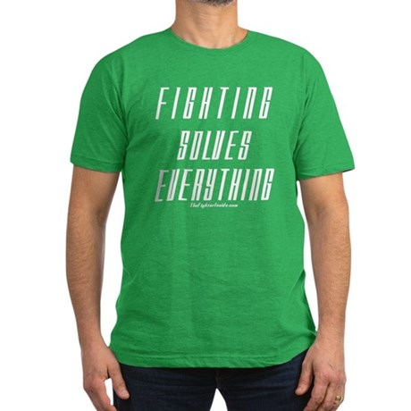 Fighting Solves Everything-w/ Men's Fitted T-Shirt