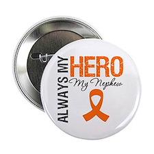 """Leukemia Hero Nephew 2.25"""" Button (10 pack)"""
