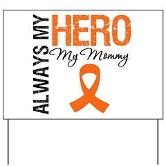 Leukemia Hero Mommy Yard Sign