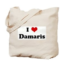 I Love Damaris Tote Bag