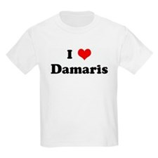I Love Damaris T-Shirt
