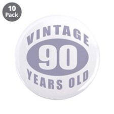 """90th Birthday Gifts For Him 3.5"""" Button (10 pack)"""