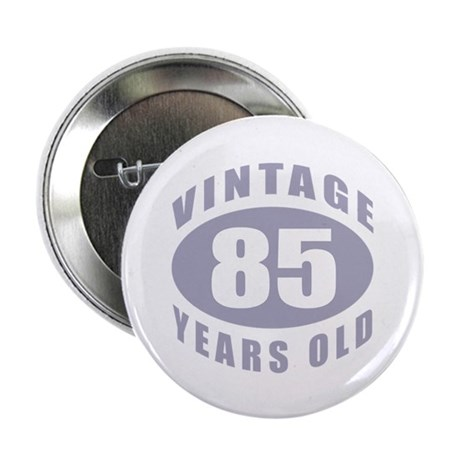"85th Birthday Gifts For Him 2.25"" Button (10 pack)"