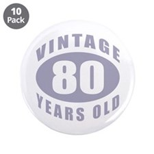 "80th Birthday Gifts For Him 3.5"" Button (10 pack)"