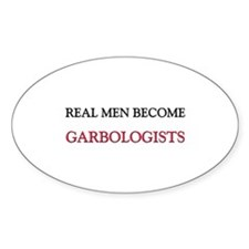 Real Men Become Garbologists Oval Decal