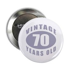 """70th Birthday Gifts For Him 2.25"""" Button"""