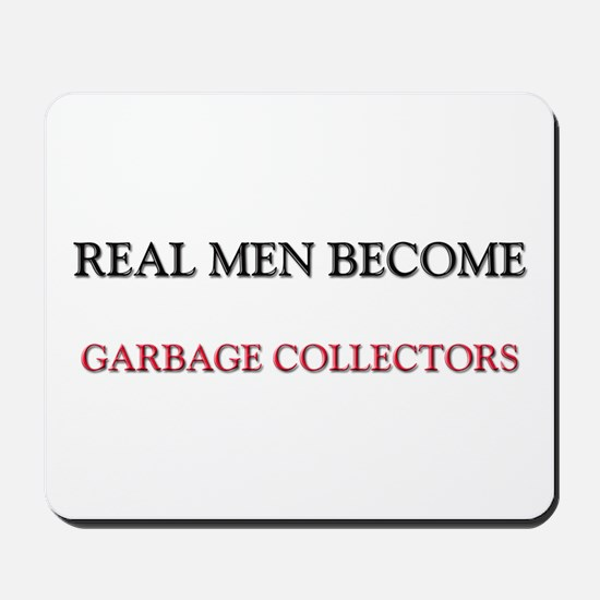 Real Men Become Garbage Collectors Mousepad