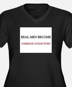 Real Men Become Garbage Collectors Women's Plus Si