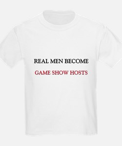 Real Men Become Game Show Hosts T-Shirt