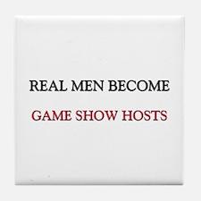 Real Men Become Game Show Hosts Tile Coaster