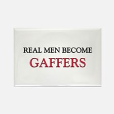 Real Men Become Gaffers Rectangle Magnet