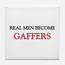 Real Men Become Gaffers Tile Coaster