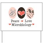 Peace Love Microbiology Yard Sign