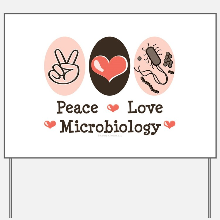 Peace Love Microbiology Yard Sign