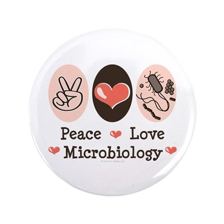"""Peace Love Microbiology 3.5"""" Button"""