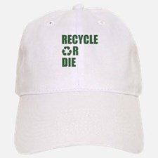Recycle or Die Baseball Baseball Cap