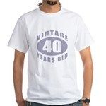 40th Birthday Gifts For Him White T-Shirt