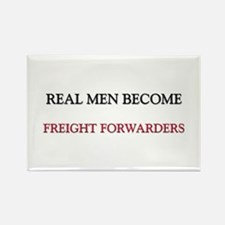Real Men Become Freight Forwarders Rectangle Magne