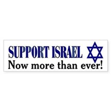 Support Israel Now More Than Ever Bumper Bumper Sticker