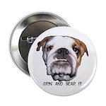 GRIN AND BEAR IT (BULLDOG FACE) Button