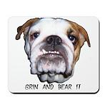 GRIN AND BEAR IT (BULLDOG FACE) Mousepad