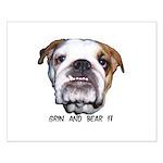 GRIN AND BEAR IT (BULLDOG FACE) Small Poster