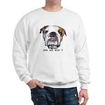 GRIN AND BEAR IT (BULLDOG FACE) Sweatshirt