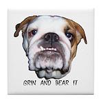 GRIN AND BEAR IT (BULLDOG FACE) Tile Coaster