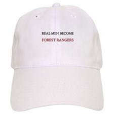 Real Men Become Forest Rangers Baseball Cap