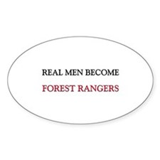 Real Men Become Forest Rangers Oval Decal