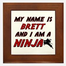 my name is brett and i am a ninja Framed Tile