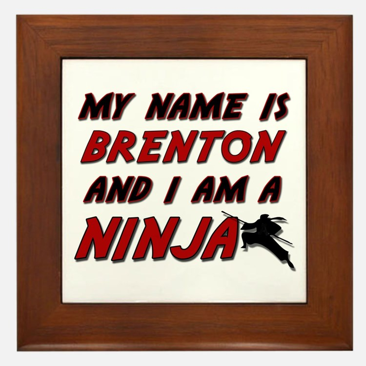 my name is brenton and i am a ninja Framed Tile