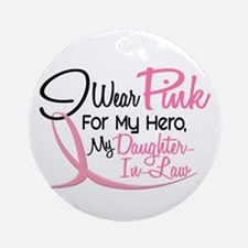 Pink For My Hero 3 DAUGHTERINLAW Ornament (Round)