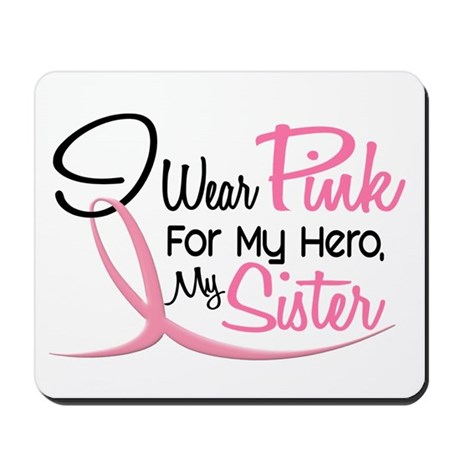 Pink For My Hero 3 SISTER Mousepad