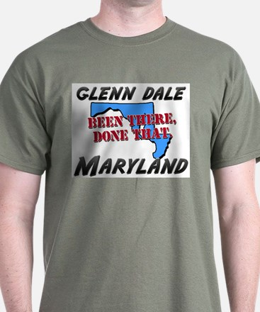 glenn dale maryland - been there, done that T-Shirt