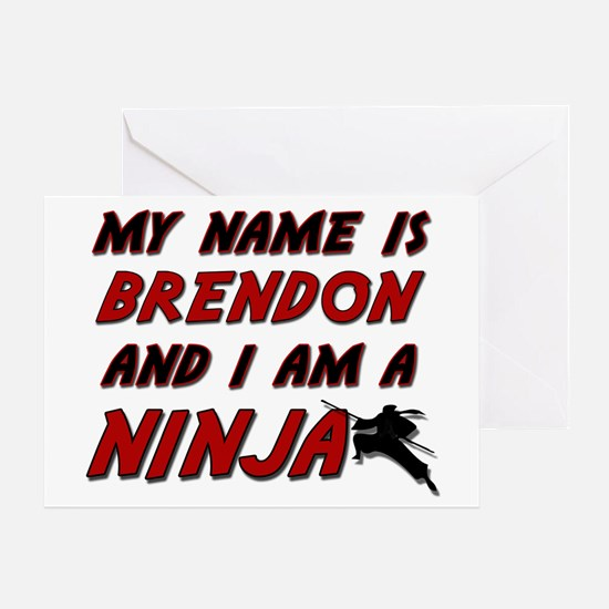 my name is brendon and i am a ninja Greeting Card