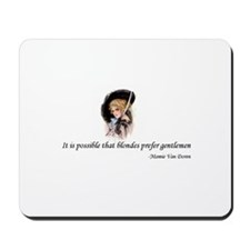Blondes Prefer Gentlemen Mousepad