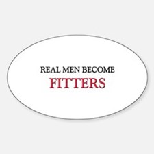 Real Men Become Fitters Oval Decal