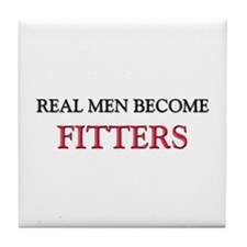 Real Men Become Fitters Tile Coaster
