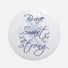 Brave Smart Strong Ornament (Round)