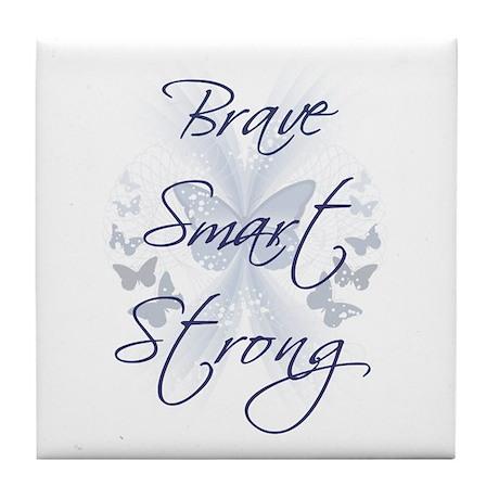 Brave Smart Strong Tile Coaster